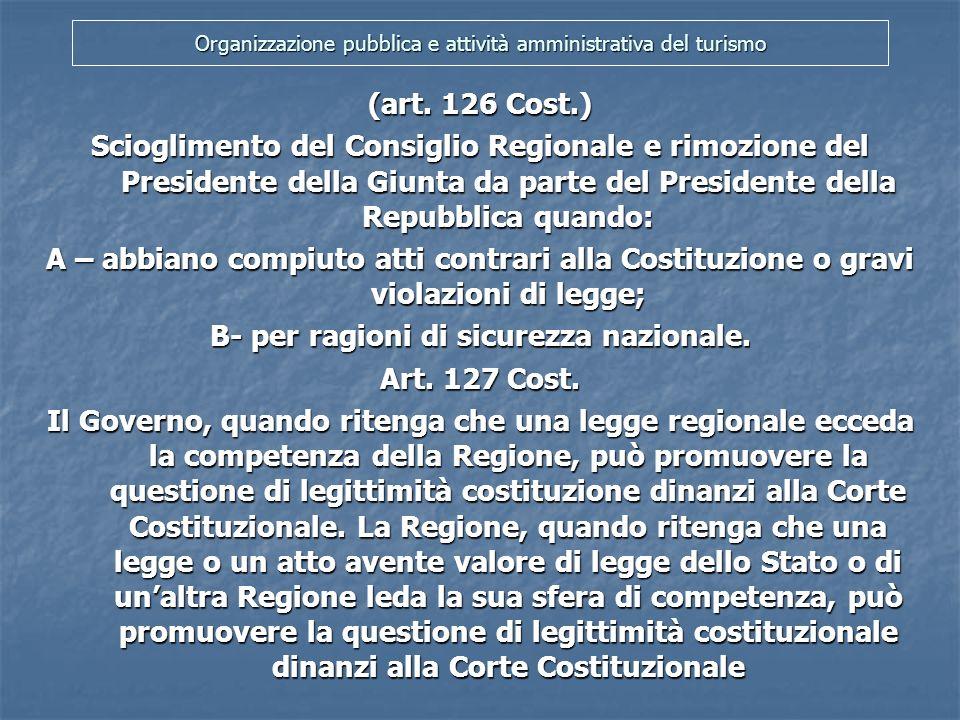 Organizzazione pubblica e attività amministrativa del turismo (art. 126 Cost.) Scioglimento del Consiglio Regionale e rimozione del Presidente della G