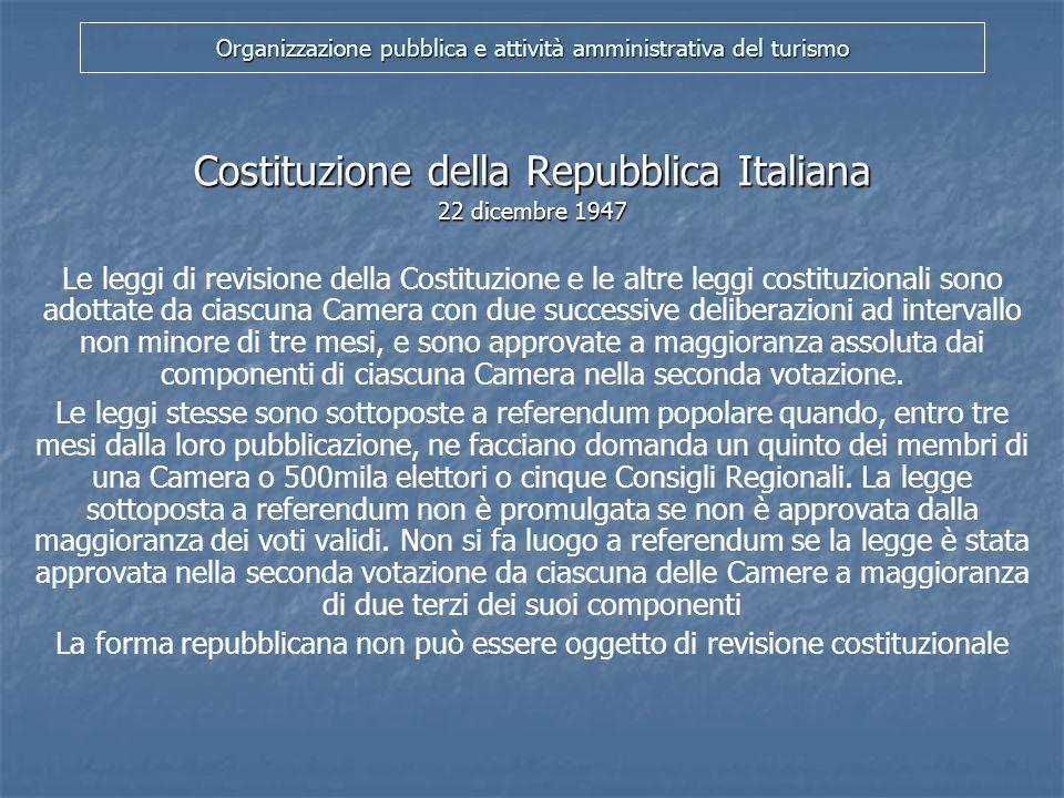 Organizzazione pubblica e attività amministrativa del turismo Le leggi statali e gli atti aventi valore di legge Le leggi I decreti legislativi I decreti legge