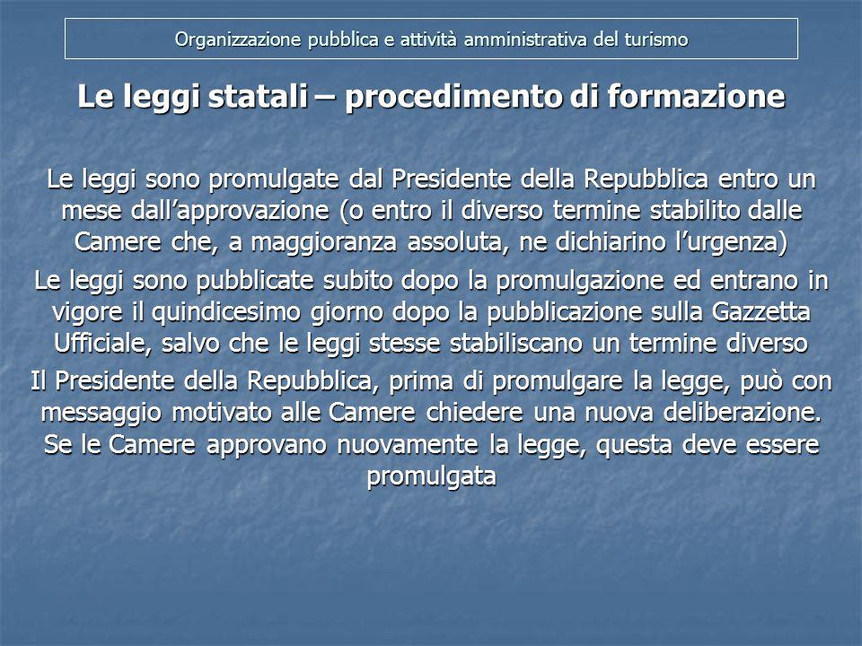 Organizzazione pubblica e attività amministrativa del turismo Gli atti aventi valore di legge Il decreto legislativo (art.