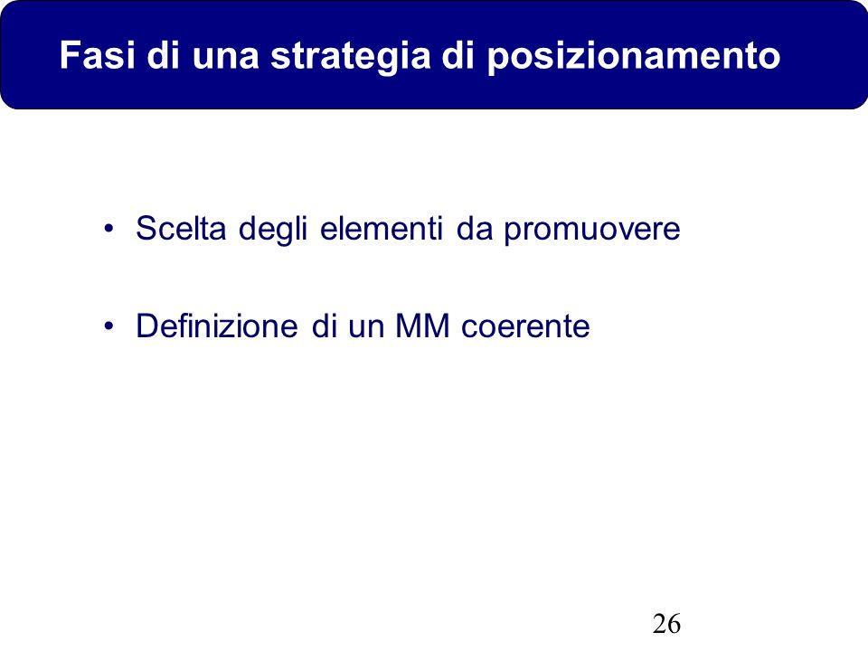 27 L attributo deve essere… Significativo Unico, Originale, Superiore Comunicabile Accessibile Profittevole