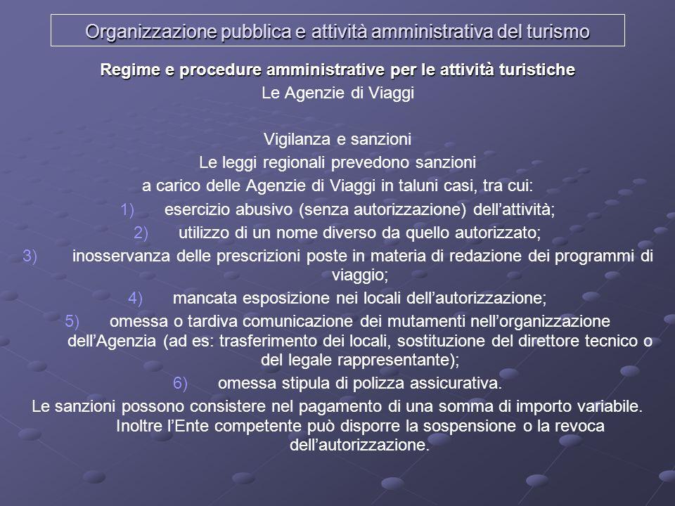 Organizzazione pubblica e attività amministrativa del turismo Regime e procedure amministrative per le attività turistiche Le Agenzie di Viaggi Vigila