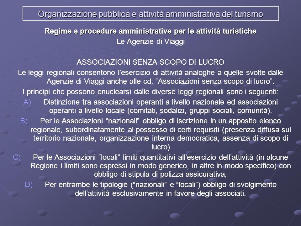 Organizzazione pubblica e attività amministrativa del turismo Regime e procedure amministrative per le attività turistiche Le Agenzie di Viaggi ASSOCI