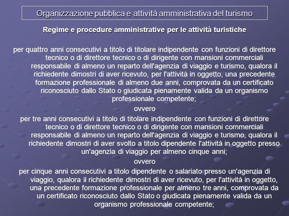 Organizzazione pubblica e attività amministrativa del turismo Regime e procedure amministrative per le attività turistiche per quattro anni consecutiv