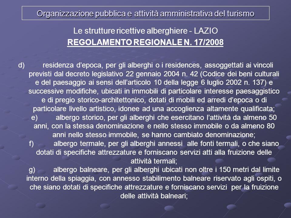 Organizzazione pubblica e attività amministrativa del turismo Le strutture ricettive alberghiere - LAZIO REGOLAMENTO REGIONALE N. 17/2008 d) residenza