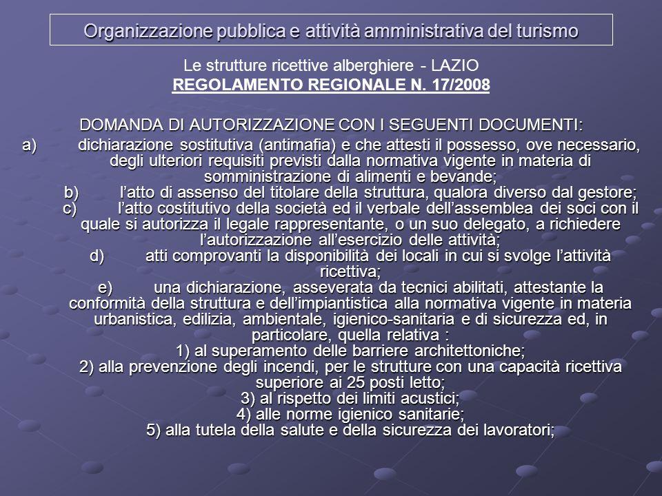 Organizzazione pubblica e attività amministrativa del turismo Le strutture ricettive alberghiere - LAZIO REGOLAMENTO REGIONALE N. 17/2008 DOMANDA DI A