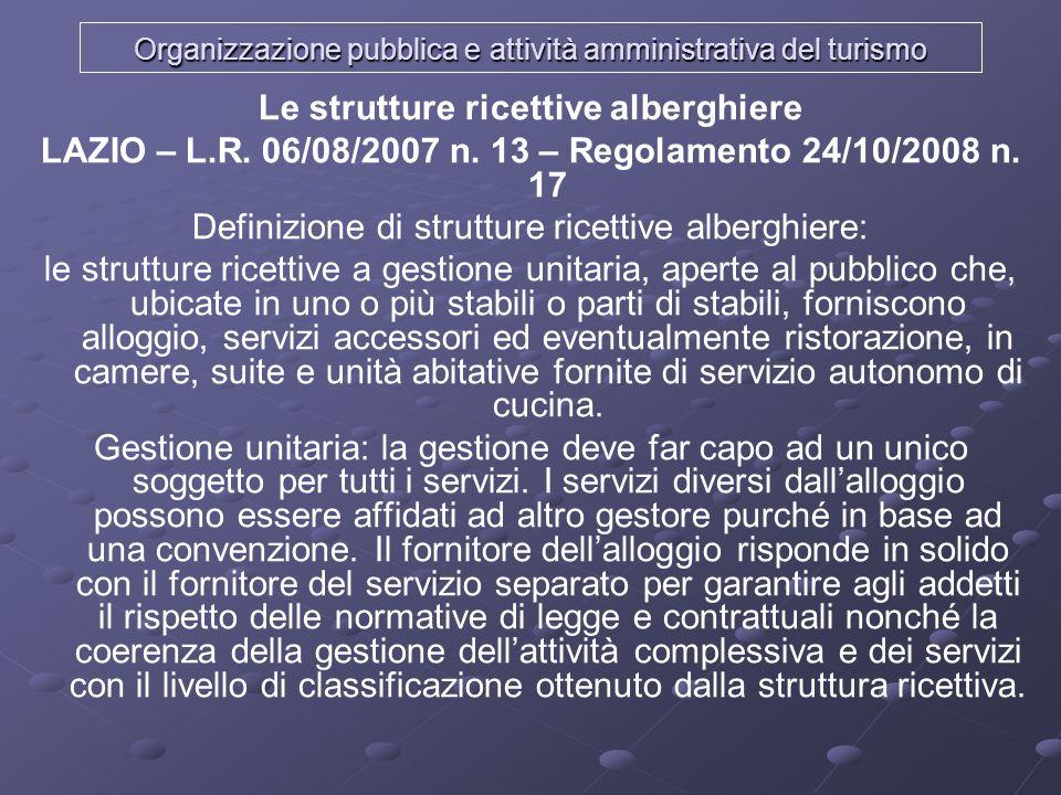Organizzazione pubblica e attività amministrativa del turismo Le strutture ricettive alberghiere LAZIO – L.R. 06/08/2007 n. 13 – Regolamento 24/10/200
