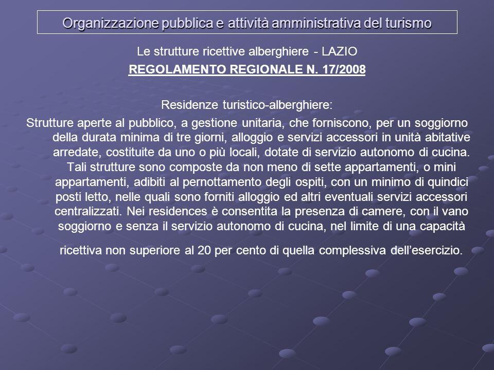 Organizzazione pubblica e attività amministrativa del turismo Le strutture ricettive alberghiere - LAZIO REGOLAMENTO REGIONALE N. 17/2008 Residenze tu