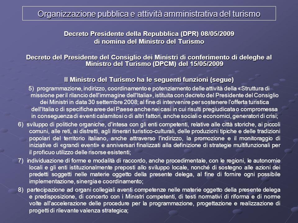 Decreto Presidente della Repubblica (DPR) 08/05/2009 di nomina del Ministro del Turismo Decreto del Presidente del Consiglio dei Ministri di conferime