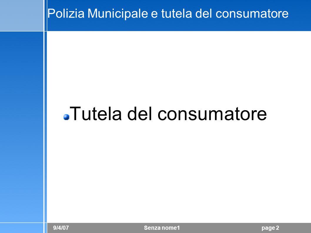 9/4/07 Senza nome1page 3 Polizia Municipale e tutela del consumatore Nuove forme di impresa