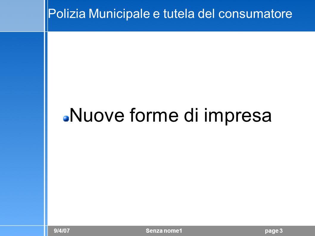 9/4/07 Senza nome1page 4 Polizia Municipale e tutela del consumatore Nuove strategie commerciali