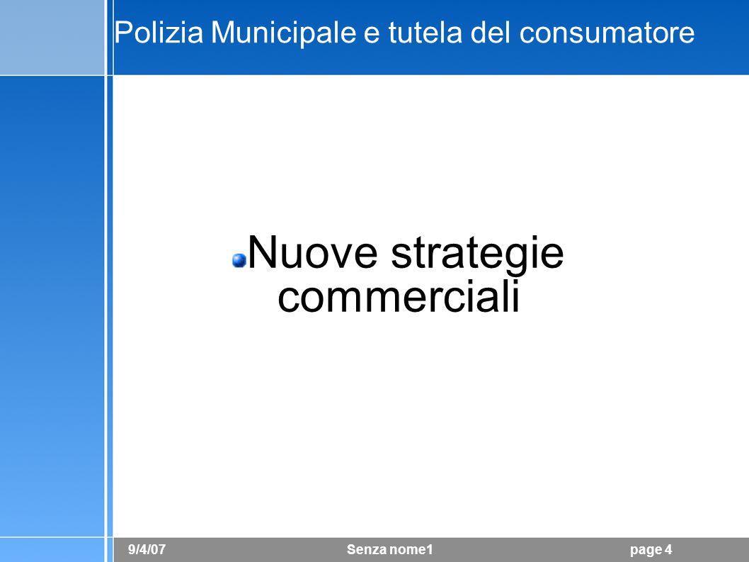 9/4/07 Senza nome1page 5 Polizia Municipale e tutela del consumatore Illeciti tradizionali
