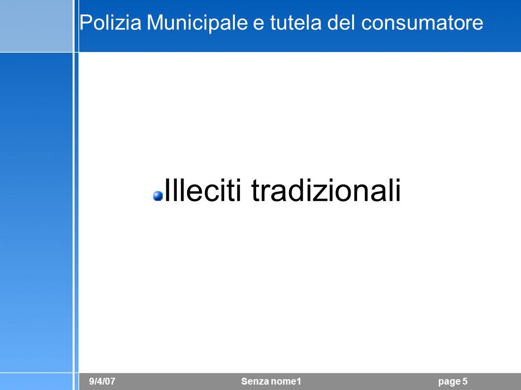 9/4/07 Senza nome1page 6 Polizia Municipale e tutela del consumatore Illeciti nuovi
