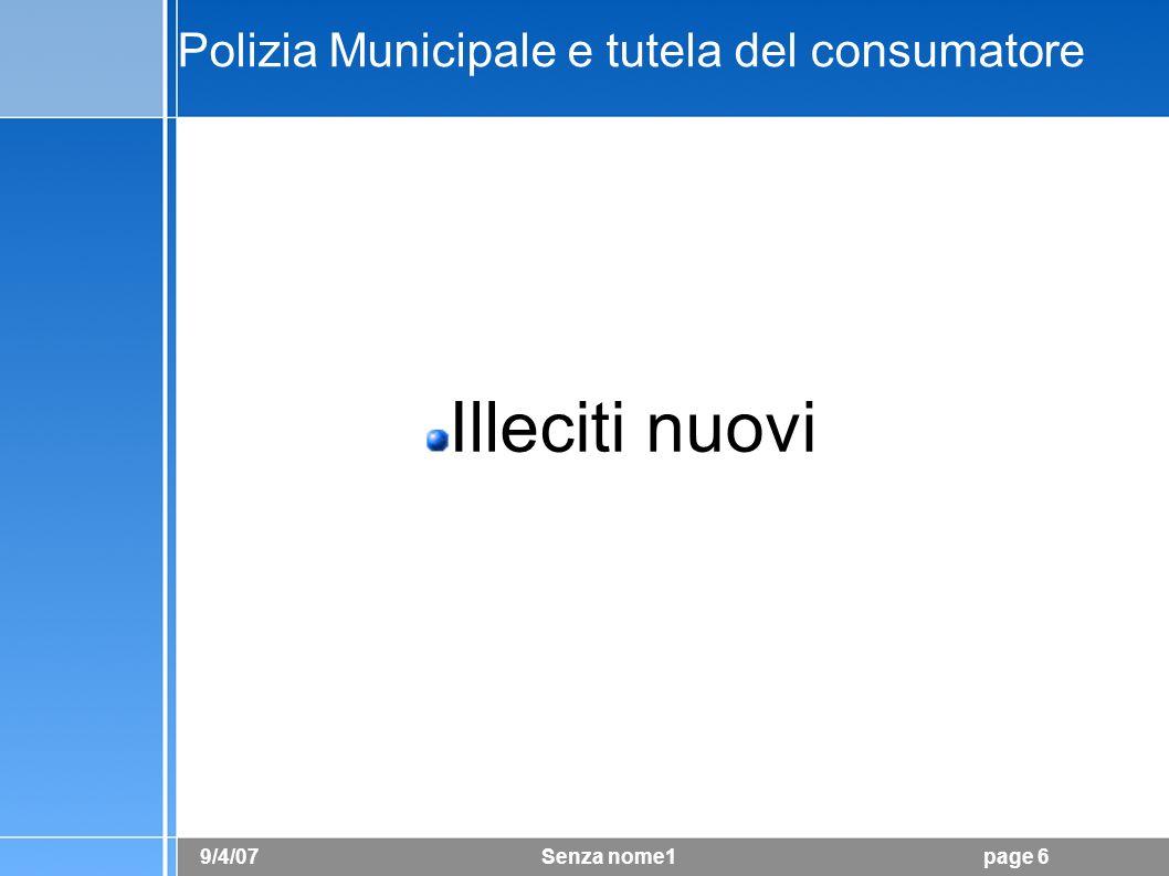 9/4/07 Senza nome1page 7 Polizia Municipale e tutela del consumatore Illeciti penali