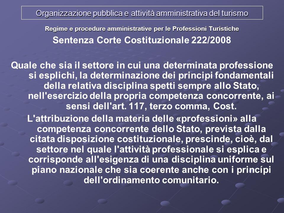 Organizzazione pubblica e attività amministrativa del turismo Regime e procedure amministrative per le Professioni Turistiche Sentenza Corte Costituzi
