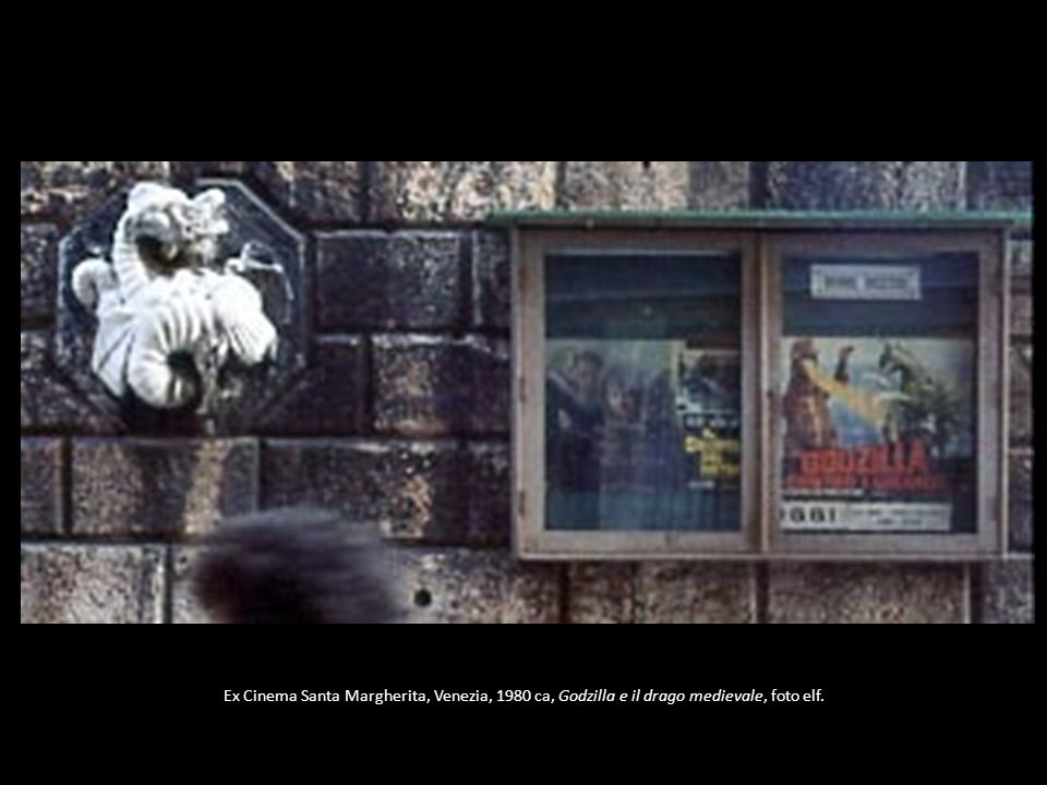 Ex Cinema Santa Margherita, Venezia, 1980 ca, Godzilla e il drago medievale, foto elf.