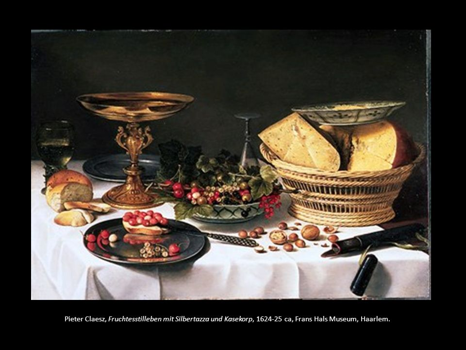 Pieter Claesz, Fruchtesstilleben mit Silbertazza und Kasekorp, 1624-25 ca, Frans Hals Museum, Haarlem.