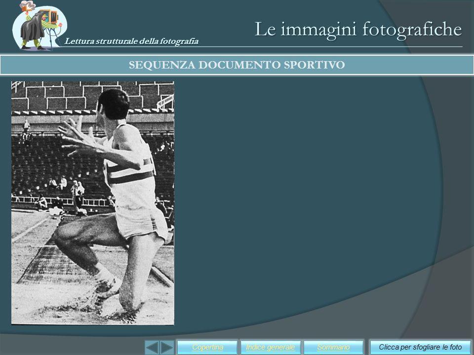 Le immagini fotografiche SEQUENZA DOCUMENTO SPORTIVO Clicca per sfogliare le fotoSommarioIndice generaleCopertina Lettura strutturale della fotografia