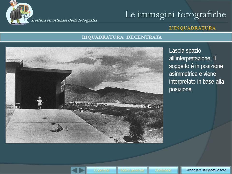 Le immagini fotografiche Lascia spazio allinterpretazione; il soggetto è in posizione asimmetrica e viene interpretato in base alla posizione. Clicca