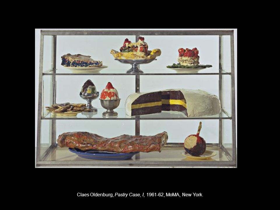 Claes Oldenburg, Pastry Case, I, 1961-62, MoMA, New York.