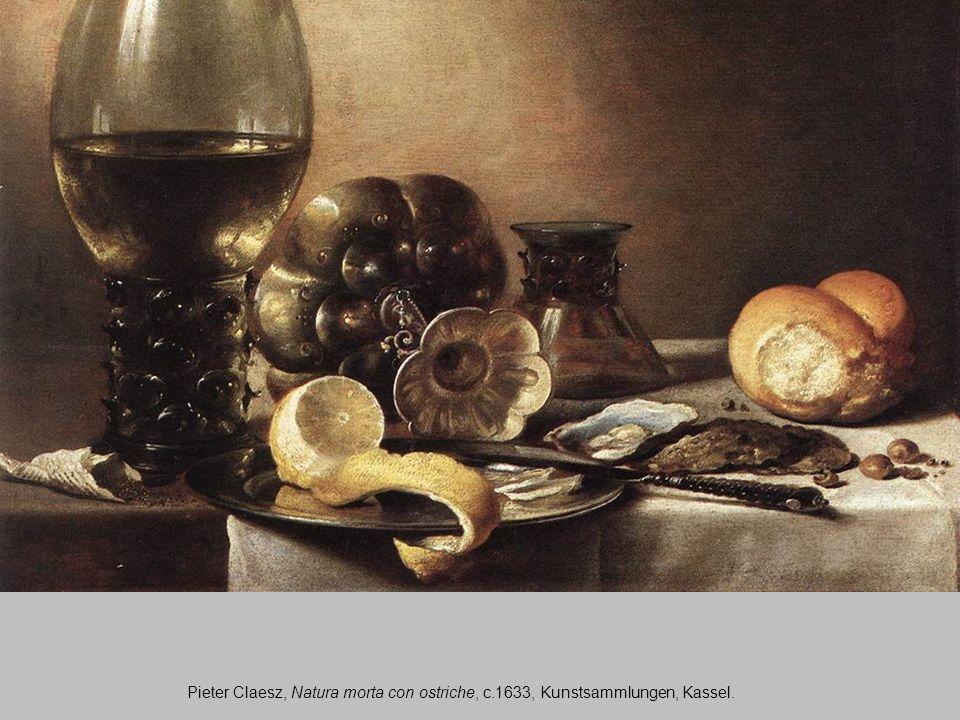 Pieter Claesz, Natura morta con ostriche, c.1633, Kunstsammlungen, Kassel.