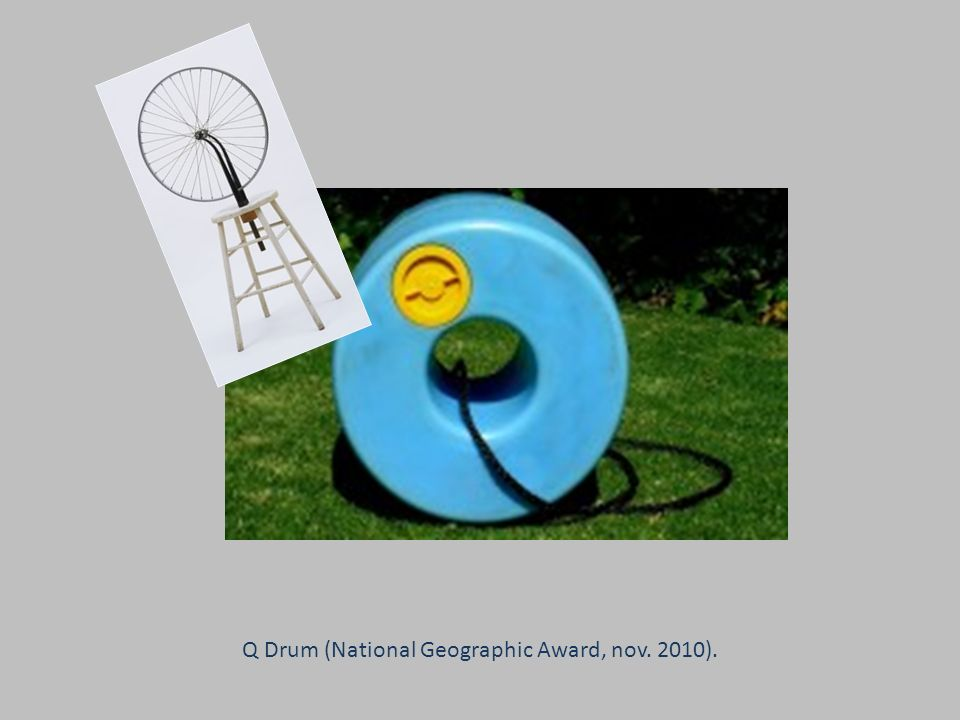 Q Drum (National Geographic Award, nov. 2010).