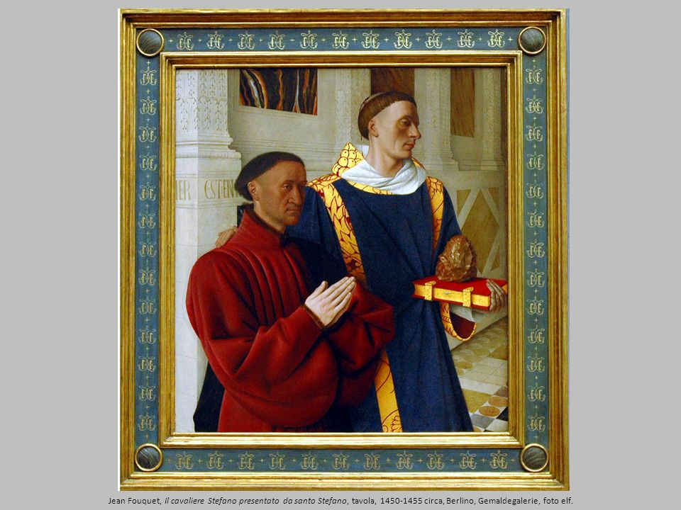 Jean Fouquet, Il cavaliere Stefano presentato da santo Stefano, tavola, 1450-1455 circa, Berlino, Gemaldegalerie, foto elf.
