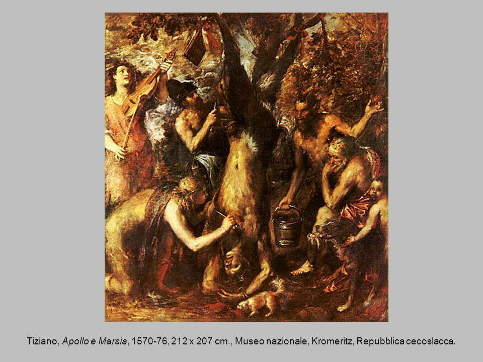 Tiziano, Apollo e Marsia, 1570-76, 212 x 207 cm., Museo nazionale, Kromeritz, Repubblica cecoslacca.