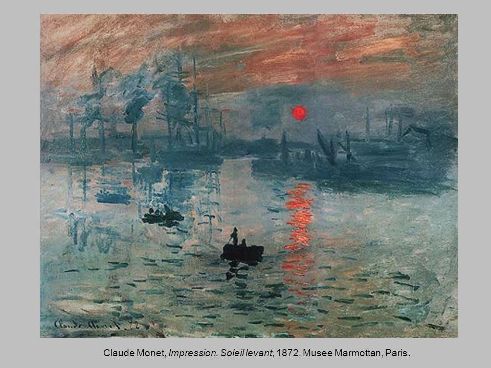 Claude Monet, Impression. Soleil levant, 1872, Musee Marmottan, Paris.