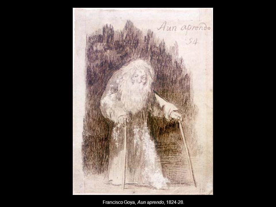 Francisco Goya, Aun aprendo, 1824-28.