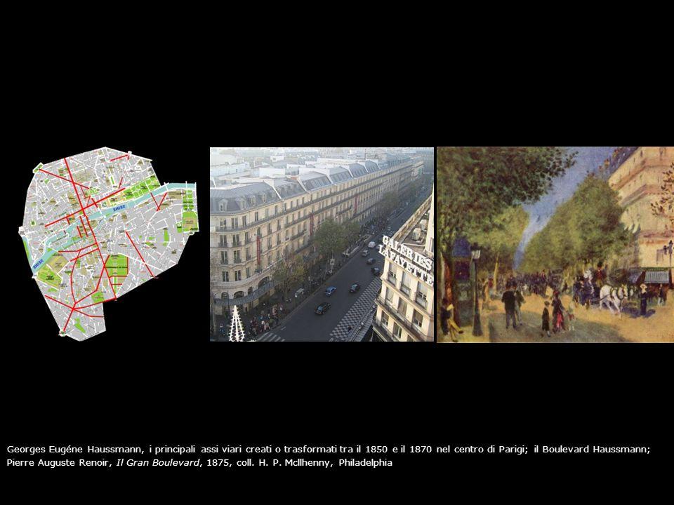 Georges Eugéne Haussmann, i principali assi viari creati o trasformati tra il 1850 e il 1870 nel centro di Parigi; il Boulevard Haussmann; Pierre Augu
