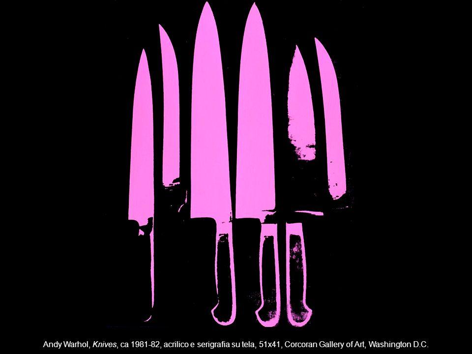Andy Warhol, Knives, ca 1981-82, acrilico e serigrafia su tela, 51x41, Corcoran Gallery of Art, Washington D.C.