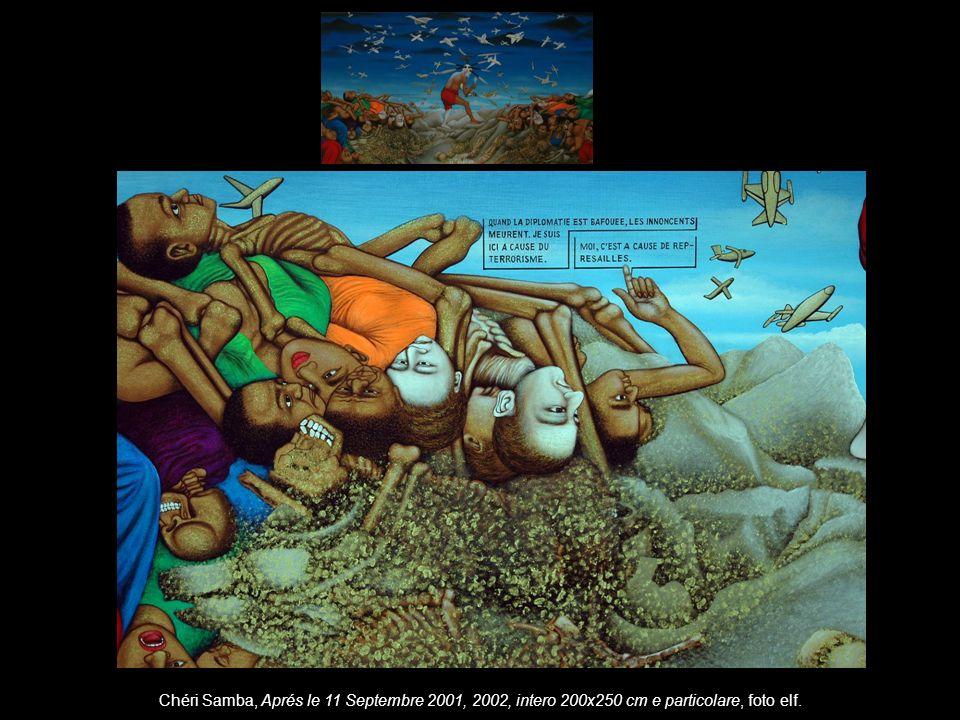 Chéri Samba, Aprés le 11 Septembre 2001, 2002, intero 200x250 cm e particolare, foto elf.