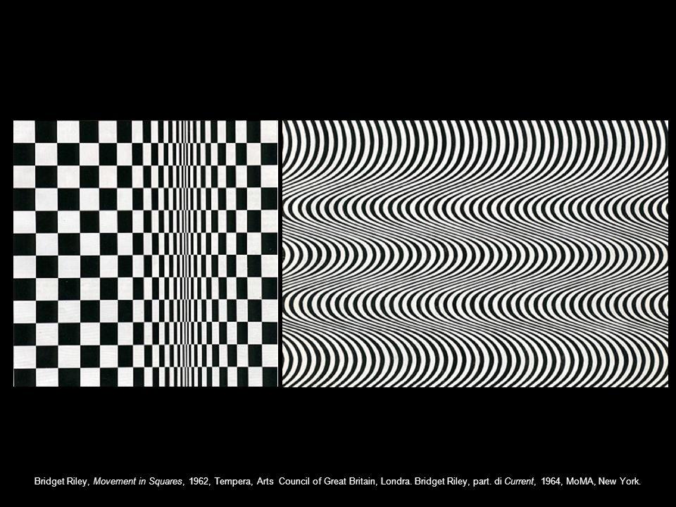 Bridget Riley, Movement in Squares, 1962, Tempera, Arts Council of Great Britain, Londra. Bridget Riley, part. di Current, 1964, MoMA, New York.