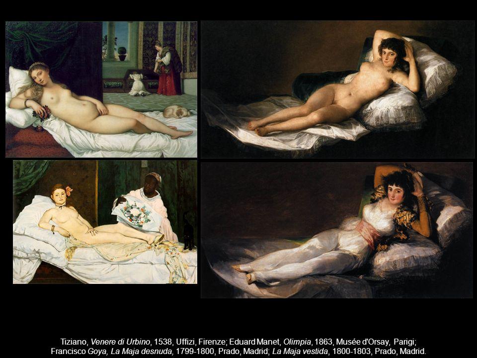 Tiziano, Venere di Urbino, 1538, Uffizi, Firenze; Eduard Manet, Olimpia, 1863, Musée d'Orsay, Parigi; Francisco Goya, La Maja desnuda, 1799-1800, Prad