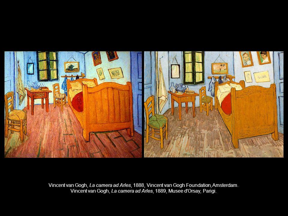 Vincent van Gogh, La camera ad Arles, 1888, Vincent van Gogh Foundation, Amsterdam. Vincent van Gogh, La camera ad Arles, 1889, Musee d'Orsay, Parigi.