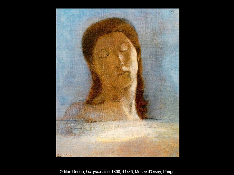 Odilon Redon, Les yeux clos, 1890, 44x36, Musee dOrsay, Parigi.