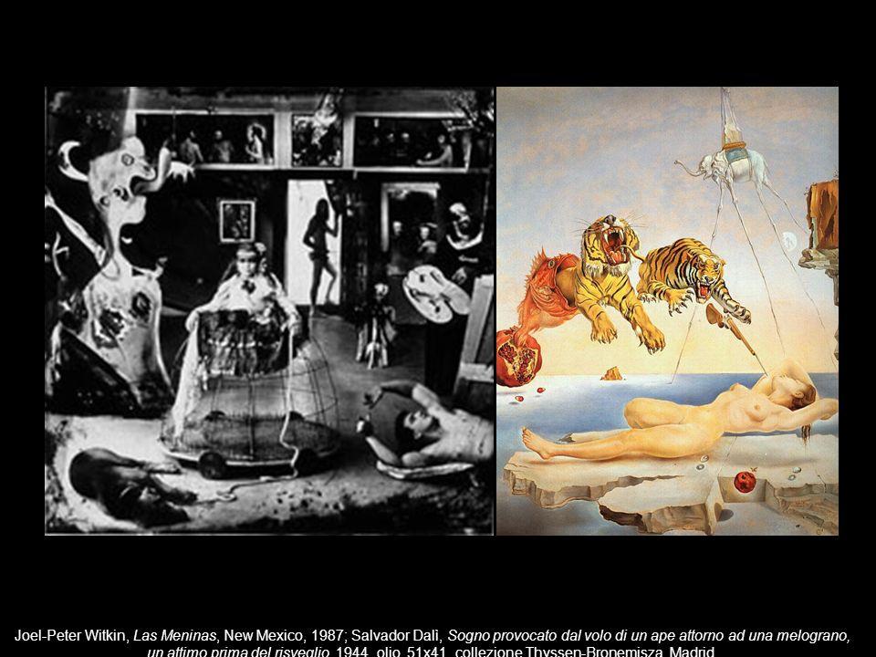 Ad occhi chiusi Joel-Peter Witkin, Las Meninas, New Mexico, 1987; Salvador Dalì, Sogno provocato dal volo di un ape attorno ad una melograno, un attim