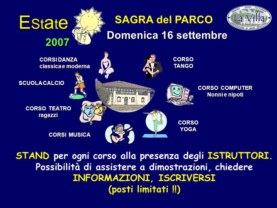 E St a t e 2007 SAGRA del PARCO Domenica 16 settembre STAND per ogni corso alla presenza degli ISTRUTTORI.