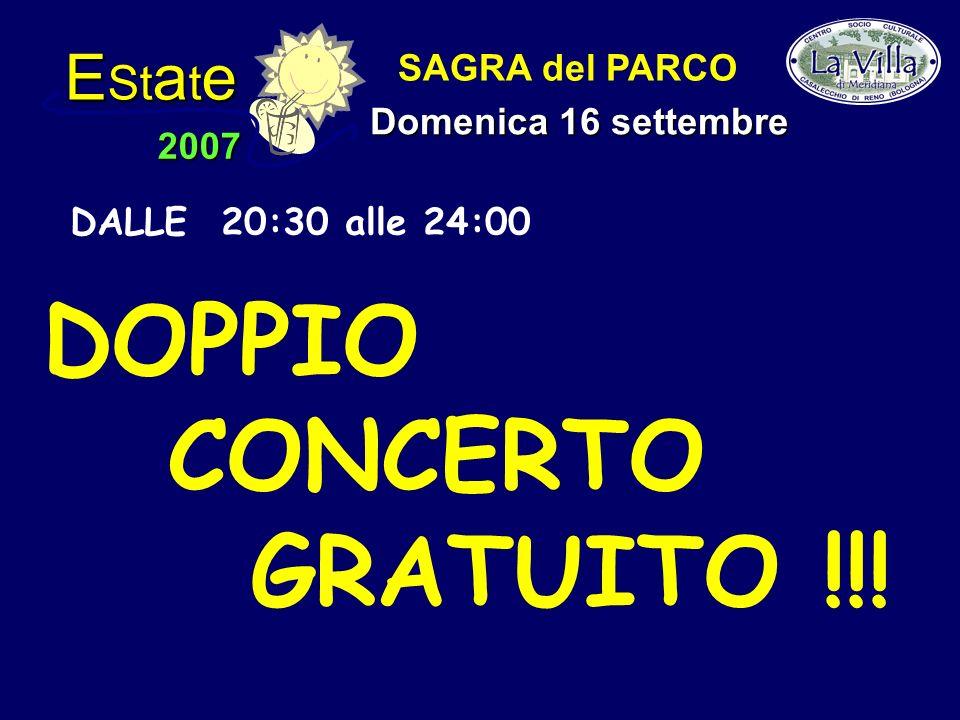 E St a t e 2007 SAGRA del PARCO Domenica 16 settembre DALLE 20:30 alle 24:00 DOPPIO CONCERTO GRATUITO !!!