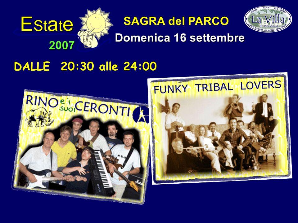 E St a t e 2007 SAGRA del PARCO Domenica 16 settembre DALLE 20:30 alle 24:00