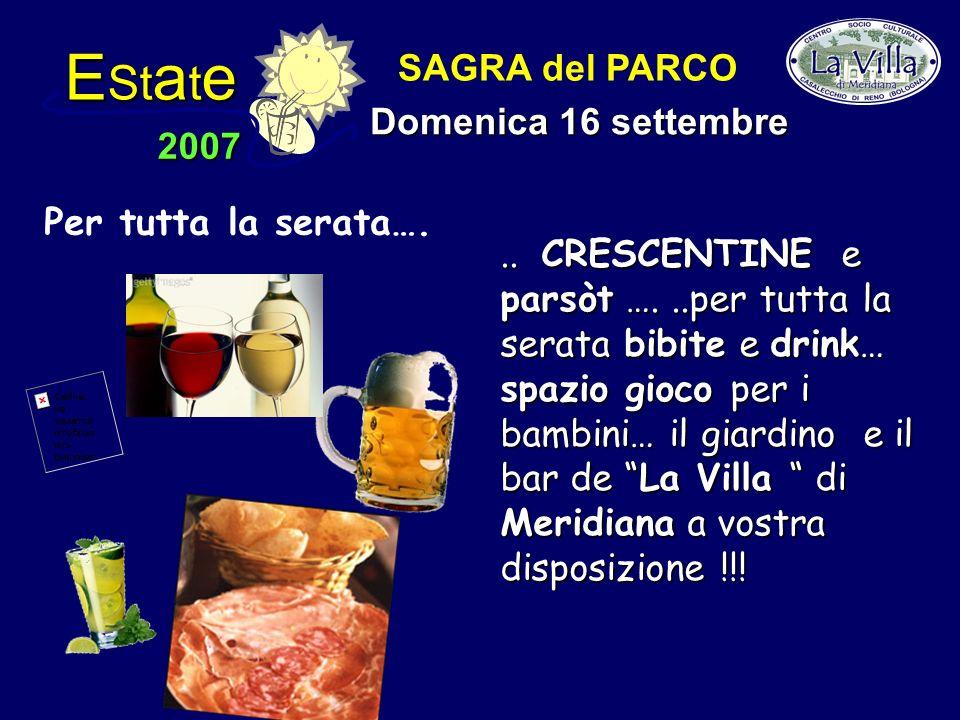 E St a t e 2007 SAGRA del PARCO Domenica 16 settembre Per tutta la serata…...