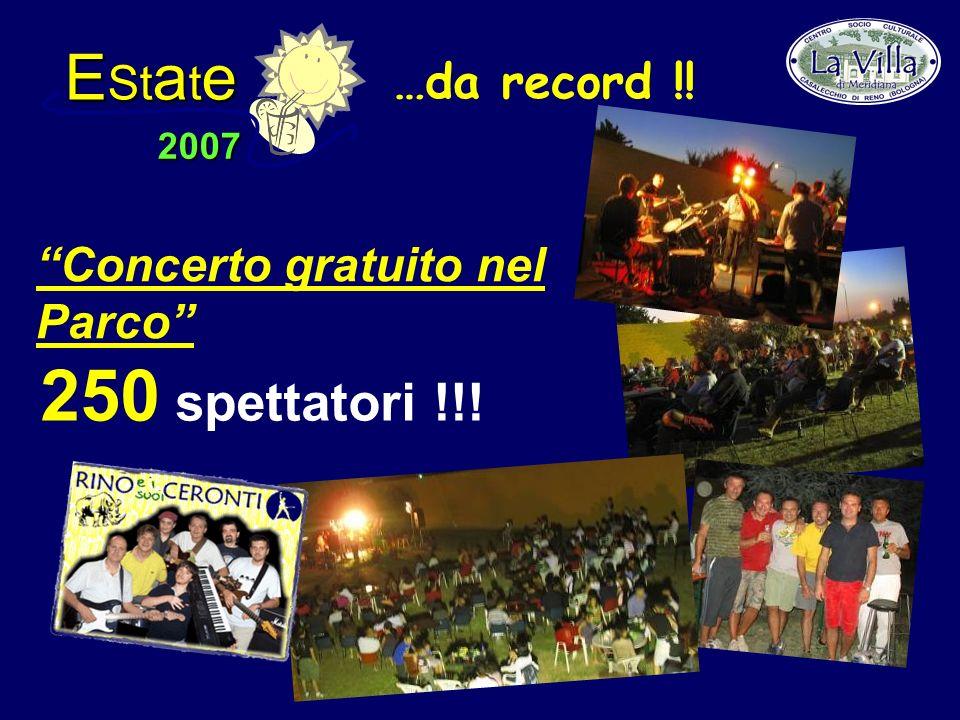E St a t e 2007 250 spettatori !!! Concerto gratuito nel Parco …da record !!