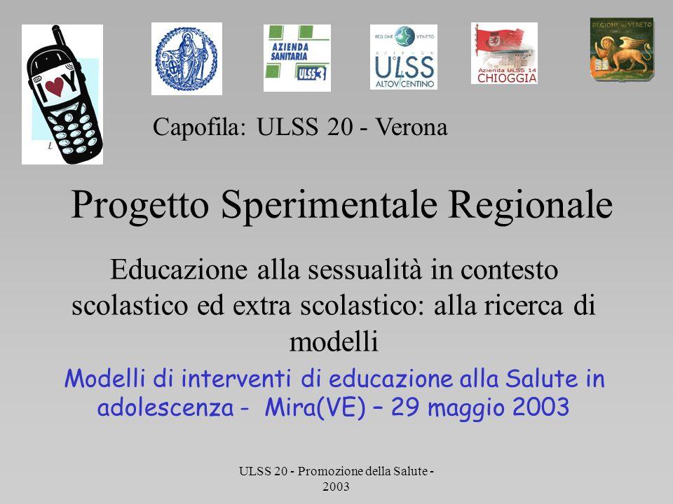 ULSS 20 - Promozione della Salute - 2003 Progetto Sperimentale Regionale Educazione alla sessualità in contesto scolastico ed extra scolastico: alla r