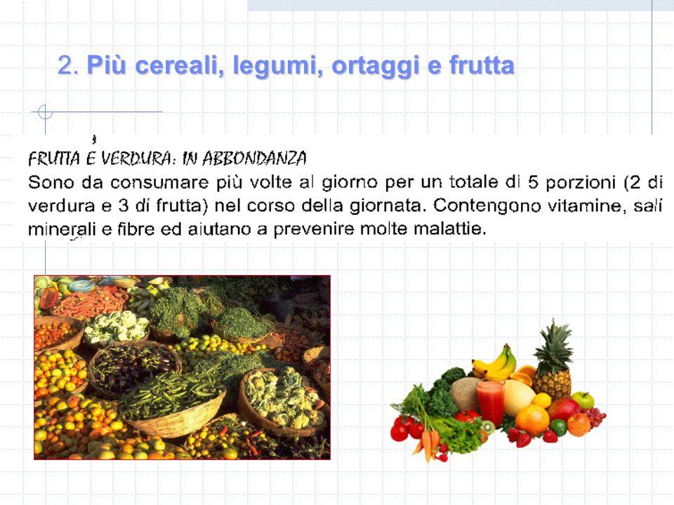 2. Più cereali, legumi, ortaggi e frutta