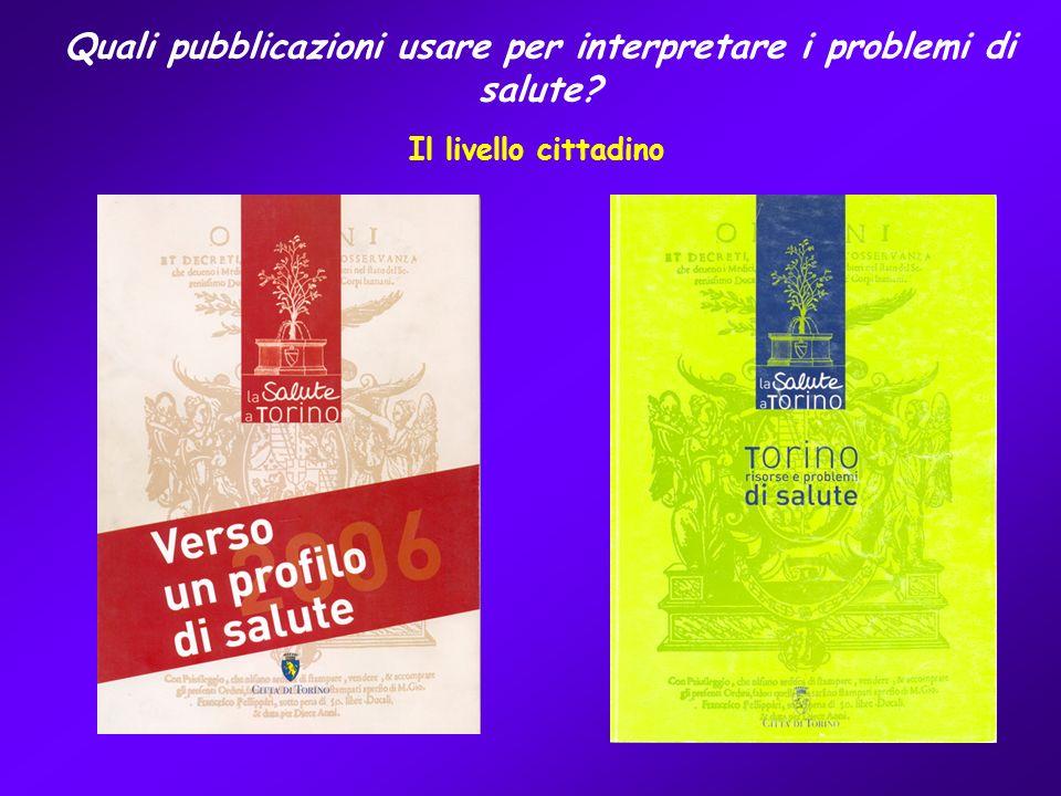 Quali pubblicazioni usare per interpretare i problemi di salute Il livello cittadino