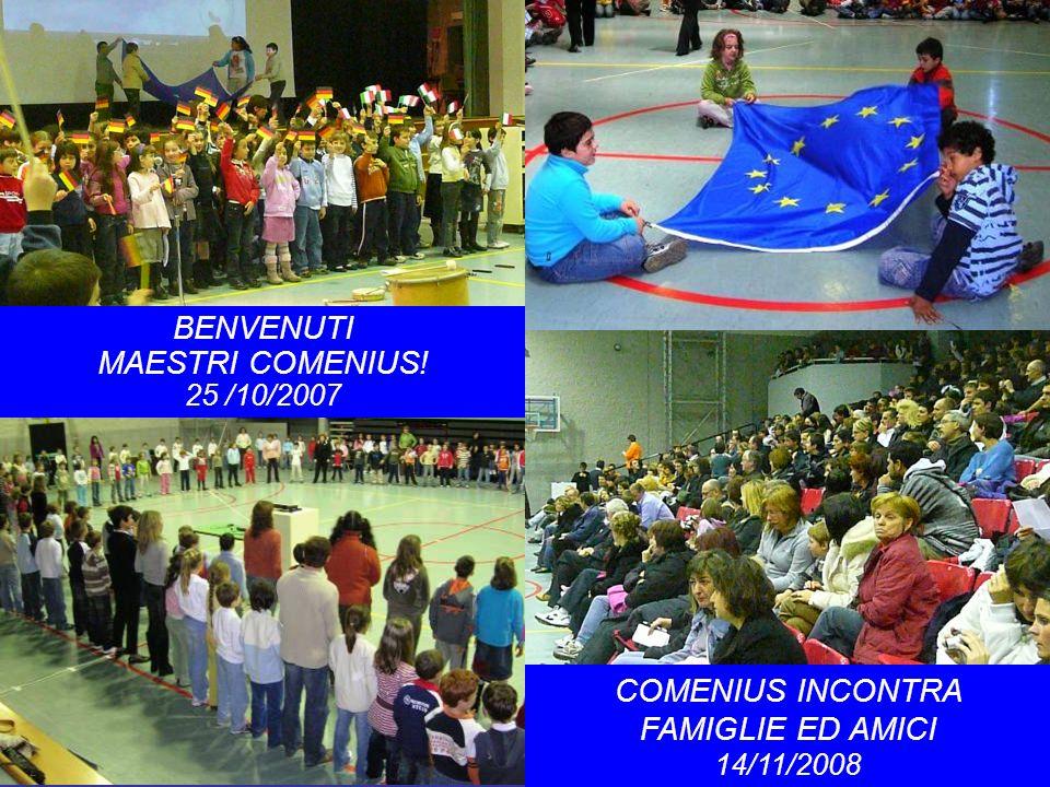 COMENIUS INCONTRA FAMIGLIE ED AMICI 14/11/2008 BENVENUTI MAESTRI COMENIUS! 25 /10/2007