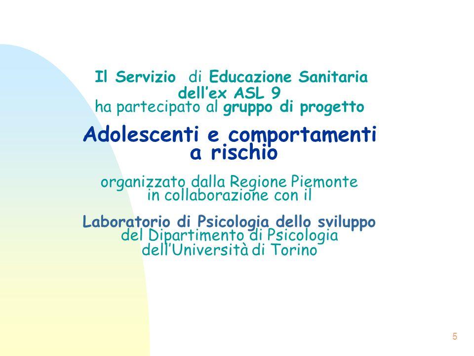 5 Il Servizio di Educazione Sanitaria dellex ASL 9 ha partecipato al gruppo di progetto Adolescenti e comportamenti a rischio organizzato dalla Region