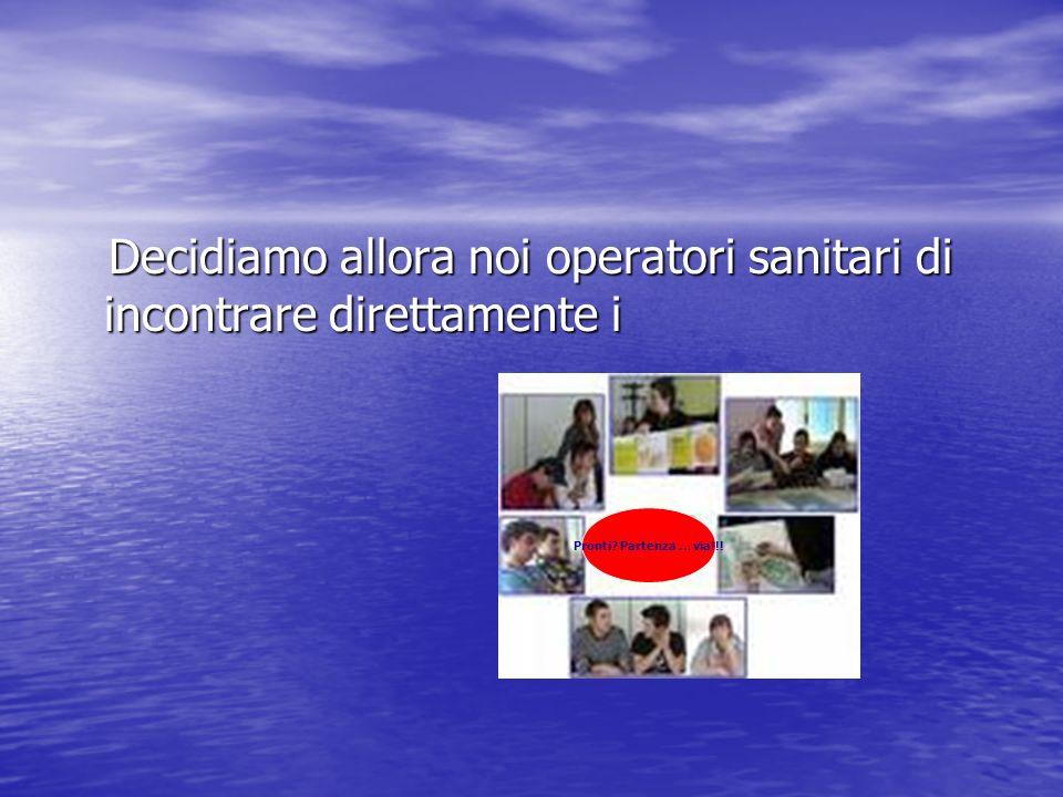 Decidiamo allora noi operatori sanitari di incontrare direttamente i Decidiamo allora noi operatori sanitari di incontrare direttamente i Pronti.
