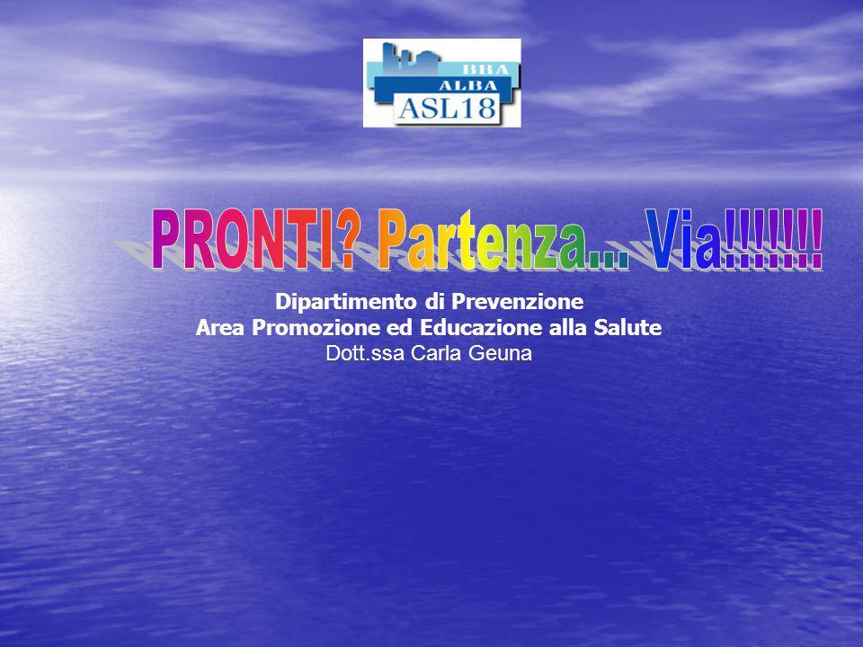 Dipartimento di Prevenzione Area Promozione ed Educazione alla Salute Dott.ssa Carla Geuna