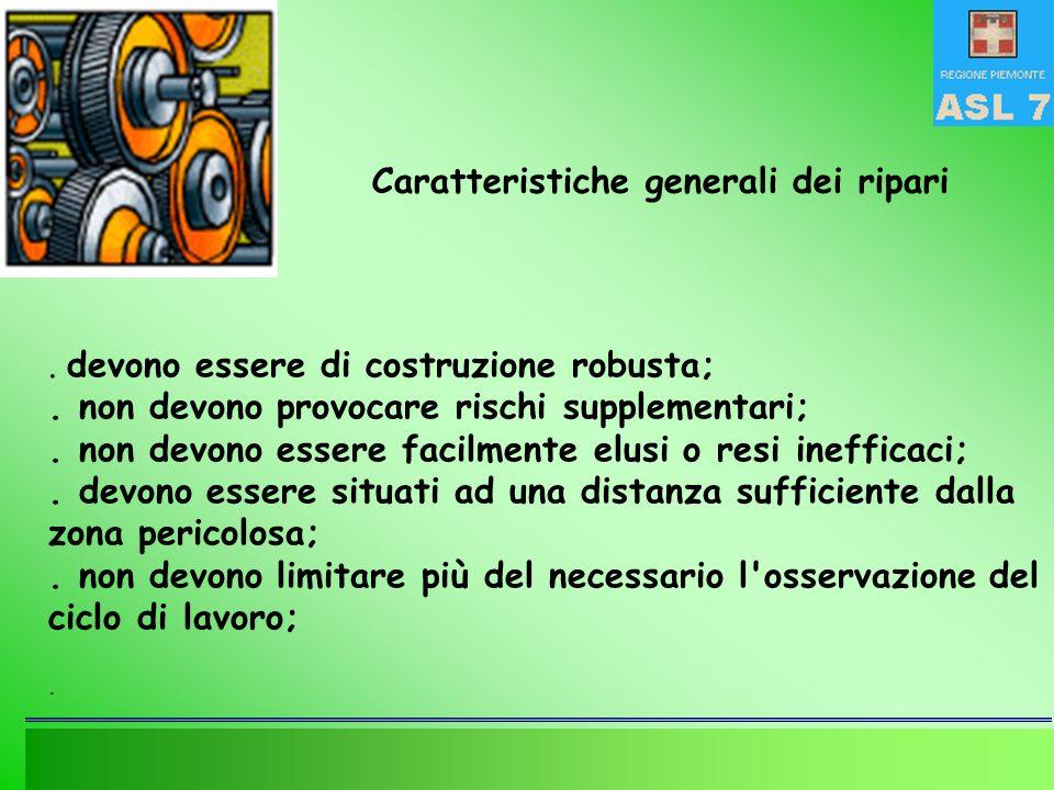 devono essere di costruzione robusta;.non devono provocare rischi supplementari;.